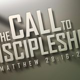 The Call To Discipleship Pt7
