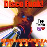 DISCO FUNK Let This MuthaFukka Burn EP (Just Rewind If U Didnt Get it the 1st Time) 超 TeeMIXX
