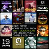 COLIN CURTIS PRESENTS THE HOUSE OF SOUL SHOW NEW SOULFUL VOCAL GOSPEL & JAZZY HOUSE 29 SEPTEMBER 201