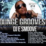 Lounge Grooves Ft DJ E Smoove