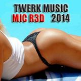 TWERK MUSIC 2014 (HIP DROP RETWERK EDIT) MIC R3D