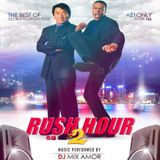 Rush 2 Hour (By Dj Mix Amor)