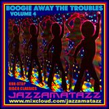 BOOGIE AWAY THE TROUBLES 4 = Earth Wind & Fire, Barry White, Anita Ward, Sylvester, Gloria Gaynor...
