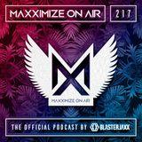 Blasterjaxx present Maxximize On Air #217