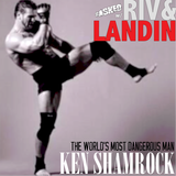 Asked with Riv & Landin Episode 198: Interview with former UFC & WWE Star, MMA Legend Ken Shamrock!