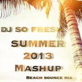 SUMMER 2013 MASHUP (beach bounce mix)