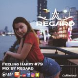 Feeling Happy #79 ♦ The Best Of Vocal Deep House Nu Disco Music Chill Out Mix  2018 ♦ By Regard