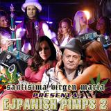 EJPANISH PIMP(S) 2