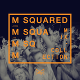 M-SQUARED MIX COLLECTION #30