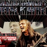 Blackdiamond's Metal Mayhem Part 1 21/11/17: Tribute To Malcolm Young