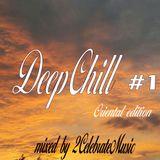 DeepChill #1 ★ Oriental edition ★