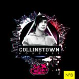 Collinstown Podcast N°8
