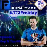 #TGIFroiday (Episode 1)