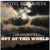 Hôtel BellaVista pres. CarlosDJMaster - Out of this World