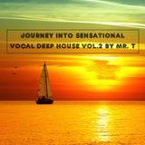 Journey into Sensational Vocal Deep House Vol.2