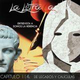LALETRACAPITAL PODCAST 114 - DE LEGADOS Y CALÍGULAS (ENT SOMOS LA HERENCIA) - OMC RADIO
