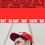 Set - DJ Bill - JUN - 2016 - BH