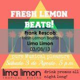 Frank Rescob @ Fresh Lemon Beats - Lima Limon 03/08/13