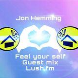 Lush.fm Feel Your Self Radio - Jon Hemming Guest Mix 22/03/2018