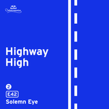 Highway High: E42 by Solemn Eye