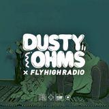 Dusty Ohms x Fly High Radio 005 w/ Filtercutter