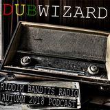 DuBWiZaRd - Riddim Bandits Radio Autumn 2018 Podcast