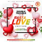 The Double Trouble Mixxtape 2020 Volume 45 Rasta Love Edition