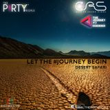 LET THE #JOURNEY BEGIN - DESERT SAFARI EDITION ft DJ CAS