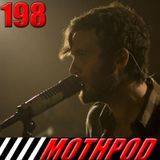 Mothpod 198 - What I Am