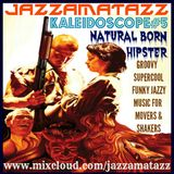 Kaleidoscope 5 =NATURAL BORN HIPSTER= Leonard Cohen, Big Boss Man, Shadows, Harry Stoneham, TheHerd
