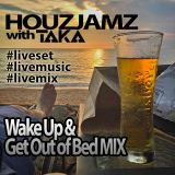 HouzJamz 004 - Wake Up and Get Out of Bed ShortMix