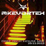 MIKE VORTEX Deep Tech House Mix 25/11/2015