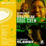 Rota 91 - 04/11/2017 - Djs convidados Kleber e BSC (Grooveland)