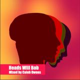 Heads Will Bob
