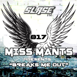 Miss Mants - Breaks Me Out #17 on Slase FM [24JUN 2016]