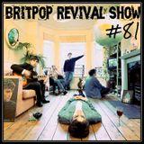 Britpop Revival Show #81 3rd Sept 2014