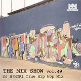 THE MIX SHOW vol.49 -True Hip Hop Mix- (Mixed by DJ H!ROKi, 2016-08-16)