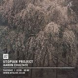 Utopian Project w/ Aaron Coultate - 22nd March 2016