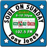 Soul On Sunday 31/12/17 with Tony Jones on MônFM Radio - W I G A N * C A S I N O Special