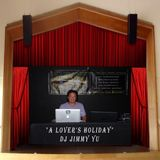 A Lover's Holiday Event DJ Jimmy Yu Set  2-10-18