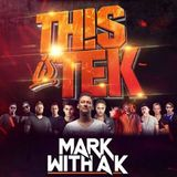 Mark With a K - This is TEK - Highstreet 2.0 special