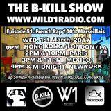 The B-Kill Show ep51 - French Rap 100% Marseillais Only Vinyls