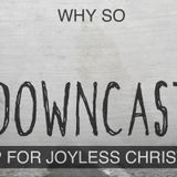 The Downcast Christian
