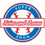 Twins and Losses Supershow Episode 7: We Thought It Was 8