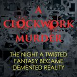 A CLOCKWORK MURDER -- Best Selling author STEVE JACKSON is Back!!  Fun hour with lots of porn.