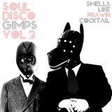 Soul Disco Gimps Vol 2: Smells Like Prawn Cocktail