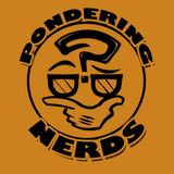 Pondering Nerds Show: Tech in Movies, in Real Life, and from Movies to Real Life