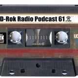 D-Rok Radio Podcast 61