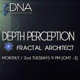 Fractal Architect - DNA Radio FM - Depth Perception #13