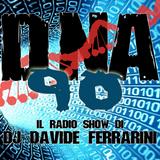 DNA 90 Radio Show - La Mutazione Temporanea della Musica Episode 09 - Part 01 by Davide Ferrarini